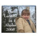 The Larsons in Alaska 2008 Calender Wall Calendar