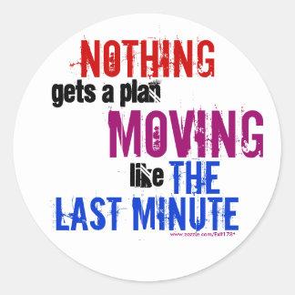 The Last Minute Classic Round Sticker