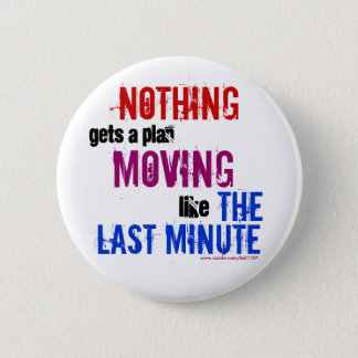 The Last Minute Pinback Button