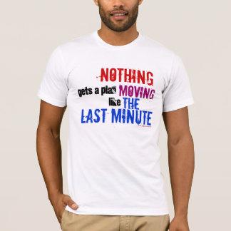 The Last Minute T-Shirt