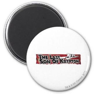 The last son of Krypton Fridge Magnet