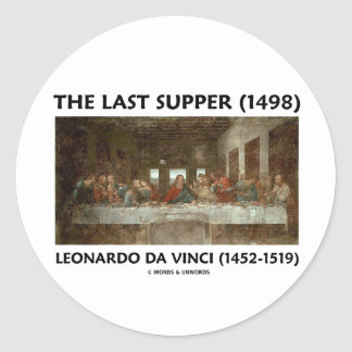 The Last Supper 1498 by Leonardo da Vinci Round Sticker