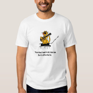 """""""The last thing I want to do is hurt you. But it'"""" T-shirts"""