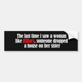The last time I saw a woman like Hillary - bernard Bumper Sticker