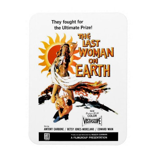 """""""The Last Woman On Earth"""" Magnet"""
