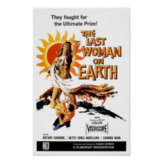 """The Last Woman On Earth""  Poster"