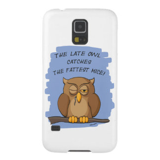 The Late Owl Catches The Fattest Mice! Galaxy S5 Case