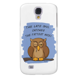 The Late Owl Catches The Fattest Mice! Galaxy S4 Cover