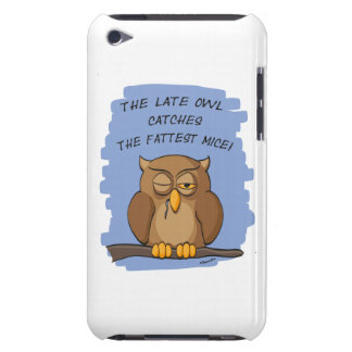 The Late Owl Catches The Fattest Mice! iPod Touch Cover