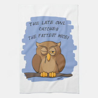 The Late Owl Catches The Fattest Mice! Kitchen Towel