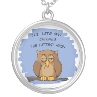 The Late Owl Catches The Fattest Mice! Round Pendant Necklace