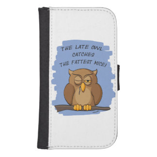 The Late Owl Catches The Fattest Mice! Phone Wallet Cases