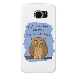 The Late Owl Catches The Fattest Mice! Samsung Galaxy S6 Cases