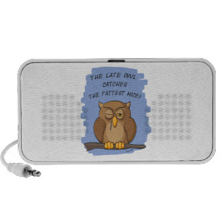 The Late Owl Catches The Fattest Mice! Laptop Speaker