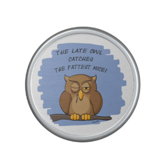 The Late Owl Catches The Fattest Mice! Speaker