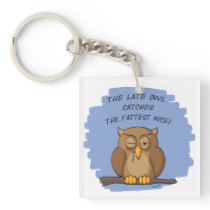 The Late Owl Catches The Fattest Mice! Square Keychain