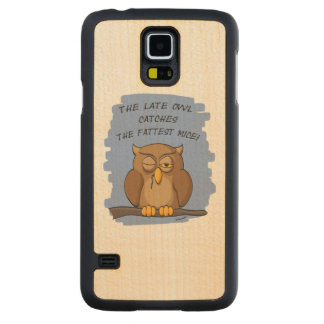 The Late Owl Catches The Fattest Mice! Carved® Maple Galaxy S5 Slim Case