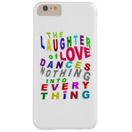 The Laughter of Love Barely There iPhone 6 Plus Case