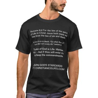 The Law of Sin is Death, The Law of God is Life! T-Shirt