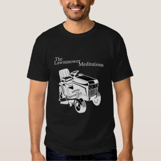 The Lawnmower Meditations (Dark) T-shirt