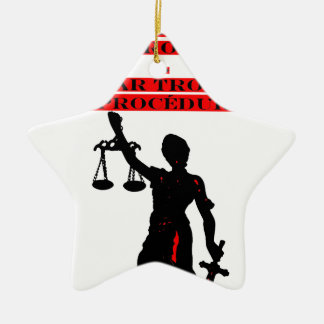 The Lawsuits Last too much per too many Procedures Ceramic Ornament