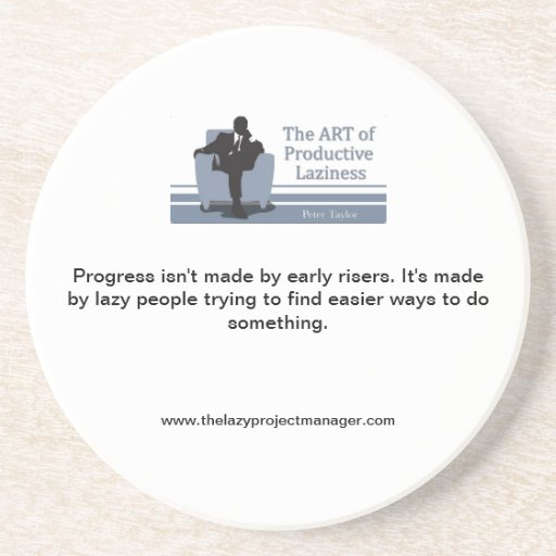 The Lazy Project Manager Coaster