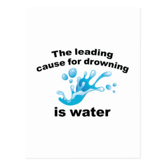 The Leading Cause For Drowning Is Water Postcard