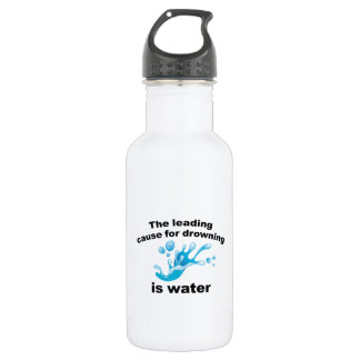 The Leading Cause For Drowning Is Water Stainless Steel Water Bottle