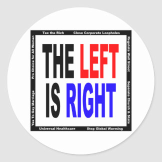 The Left is Right Classic Round Sticker