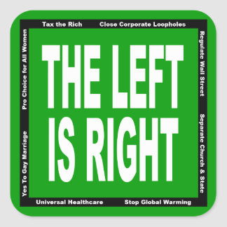 The Left is Right Square Sticker