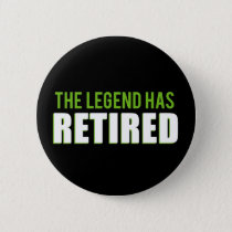 The Legend Has Retired Button