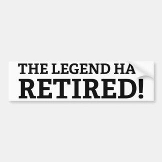 The Legend Has Retired Car Bumper Sticker