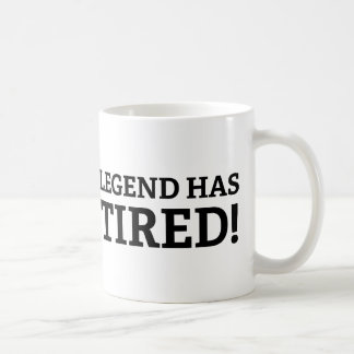 The Legend Has Retired Classic White Coffee Mug