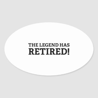 The Legend Has Retired Oval Sticker