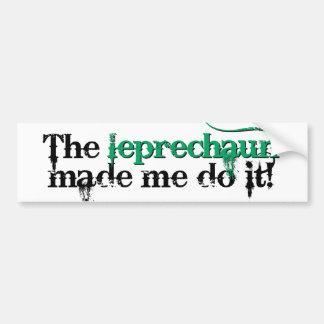 The leprechaun made me bumper sticker