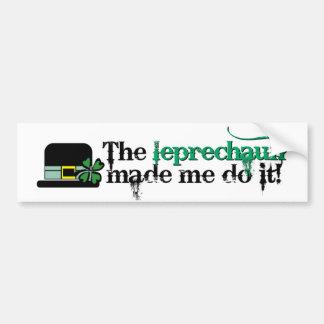 The leprechaun made me do it bumper sticker (hat)