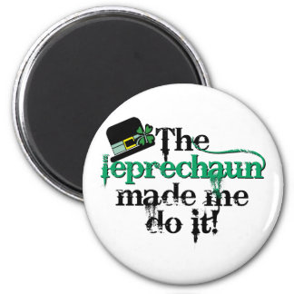 The leprechaun made me do it (hat) 2 inch round magnet