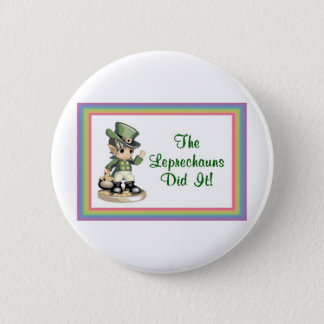 The Leprechauns Did It Button