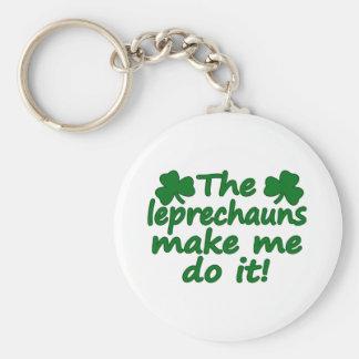 The Leprechauns Make Me Do It Keychain