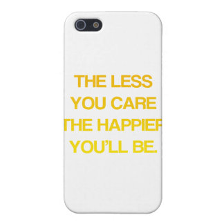 The Less You Care, The Happier You'll Be - Quote iPhone SE/5/5s Case