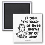 The Lesser of Three... 2 Inch Square Magnet