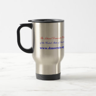 The Liberal Democratic Party, of the United States Coffee Mug