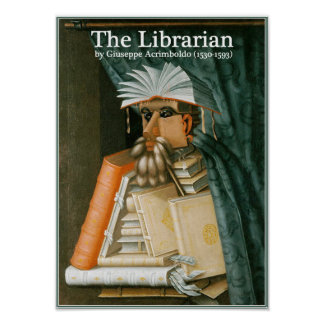 The Librarian - 500 year old artwork by Acromboldo Poster