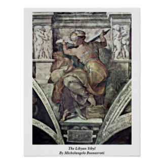 The Libyan Sibyl By Michelangelo Buonarroti Poster