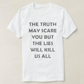 The lies will kill us all T-Shirt