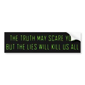 The lies will kill us bumper sticker