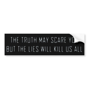 The lies will kill us bumper sticker