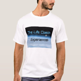 The Life Coach Experience T-Shirt