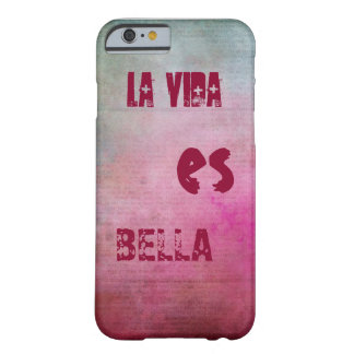 """""""The life is beautiful """" Barely There iPhone 6 Case"""