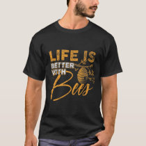The life is better with bees T-Shirt